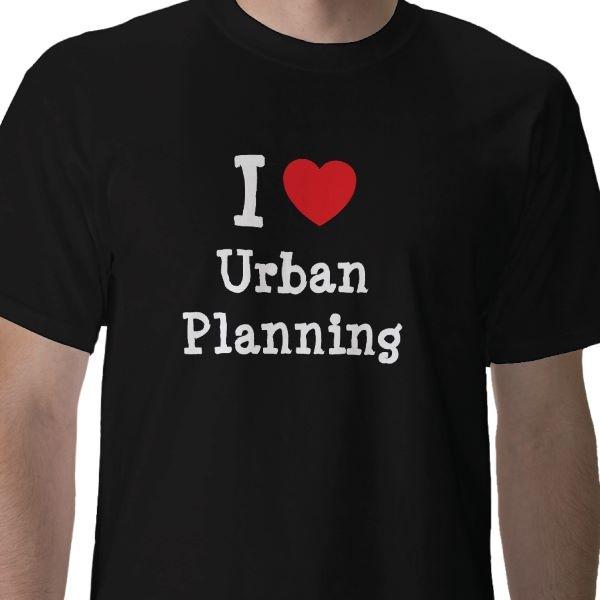 I ❤ Urban Planning !...