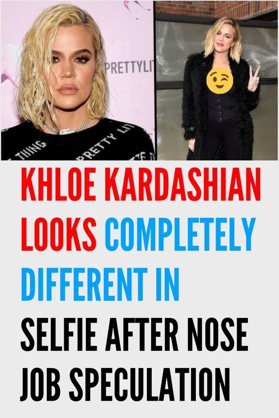 Khloe Kardashian Looks Completely Different in Selfie After Nose Job Speculation