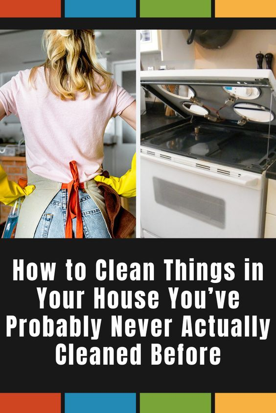 How to Clean Things in Your House You've Probably Never Actually Cleaned Before